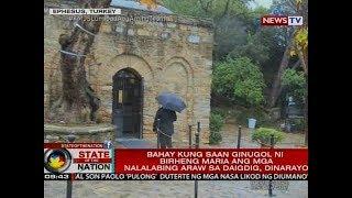 SONA: Bahay kung saan ginugol ni Birheng Maria ang mga nalalabing araw sa daigdig, dinarayo