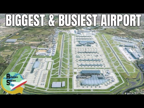 London Heathrow: Building The Biggest and Busiest Airport