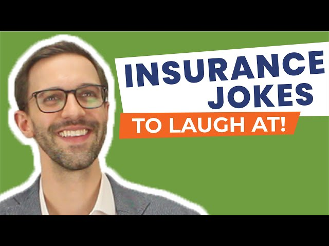 Has An Insurance Joke Ever Made You Laugh? If Not, Try These!