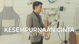 Video Kesempurnaan Cinta (Rizky Febian) - Alto Saxophone Cover by Desmond Amos download MP3, 3GP, MP4, WEBM, AVI, FLV Oktober 2017