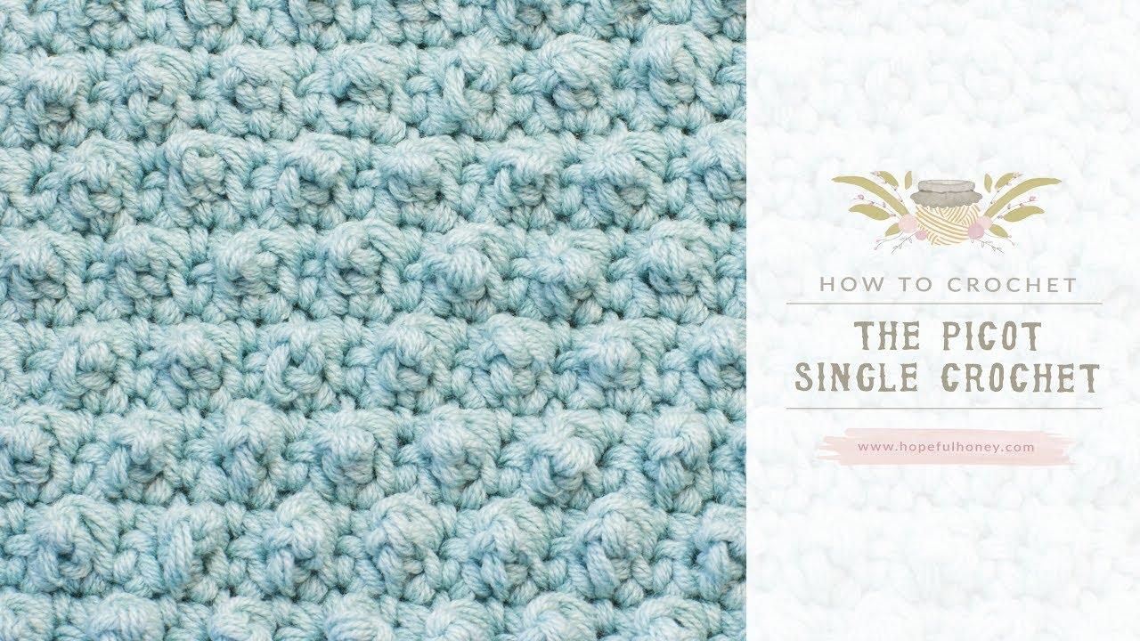 How To Crochet The Picot Single Crochet Easy Tutorial By Hopeful