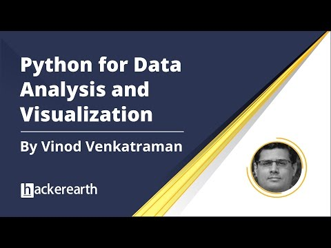 Python for Data Analysis and Visualization | Webinar by Vinod Venkatraman | Hackerearth