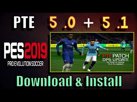 PES 2019) PTE Patch 5 0 + 5 1 for Data Pack 5 0 and 5 1