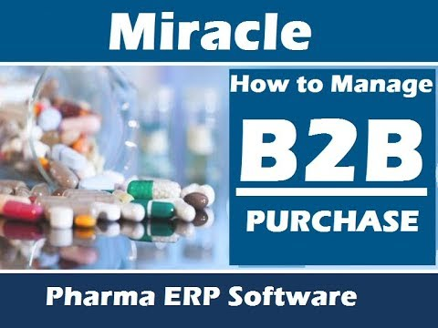 How to Manage B2B Purchase using Miracle Pharma ERP Software by www.solversolutions.in
