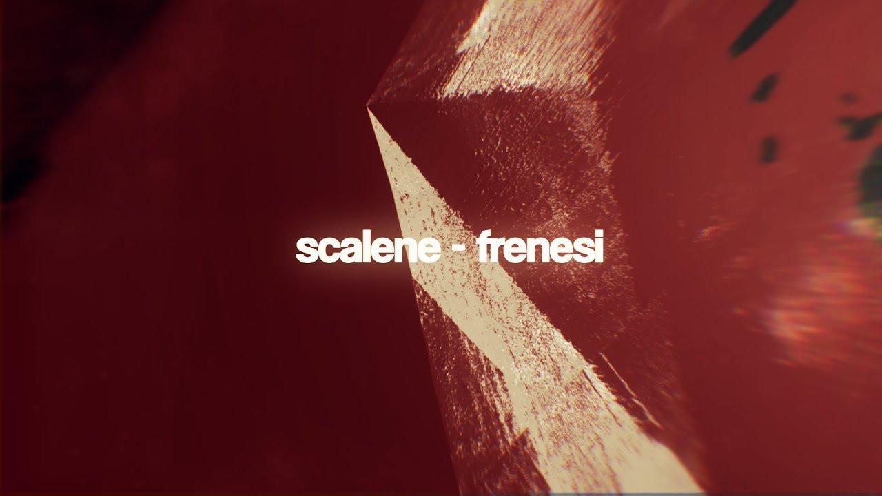 scalene-frenesi-lyricvideo-scalenetube