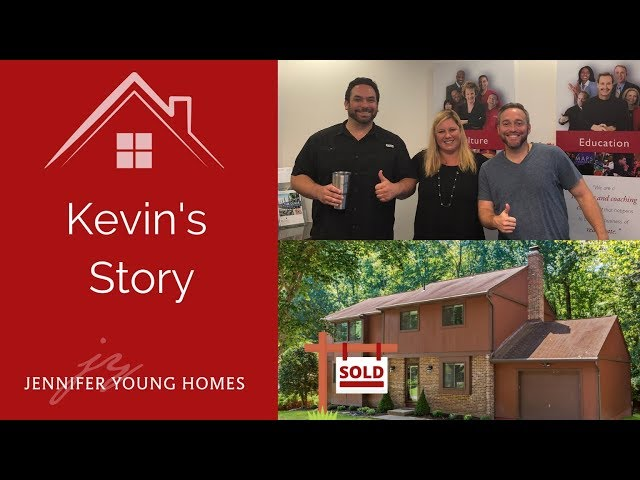 A Realtor that Follows Through · Kevin's Story · Jennifer Young Homes