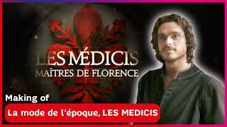LES MEDICIS, Maîtres de Florence. LA MODE DE L'EPOQUE. En exclusivité sur SFR Play