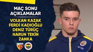 Maç Sonu Açıklamalar (Volkan Kazak, Zanka, Ferdi Kadıoğlu, Deniz Türüç, Harun Tekin)
