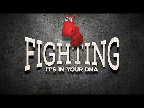 Fighting It's In Your DNA