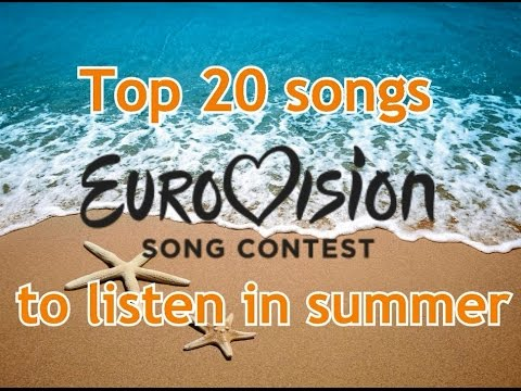 Top 20 Best Eurovision songs to listen in summer (2010-2016)