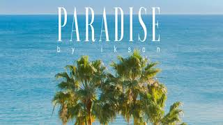 Ikson - Paradise (Official)