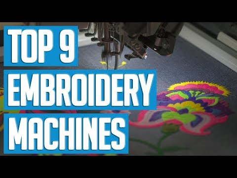 Best Embroidery Machines 2018 | TOP 9 Embroidery Machine