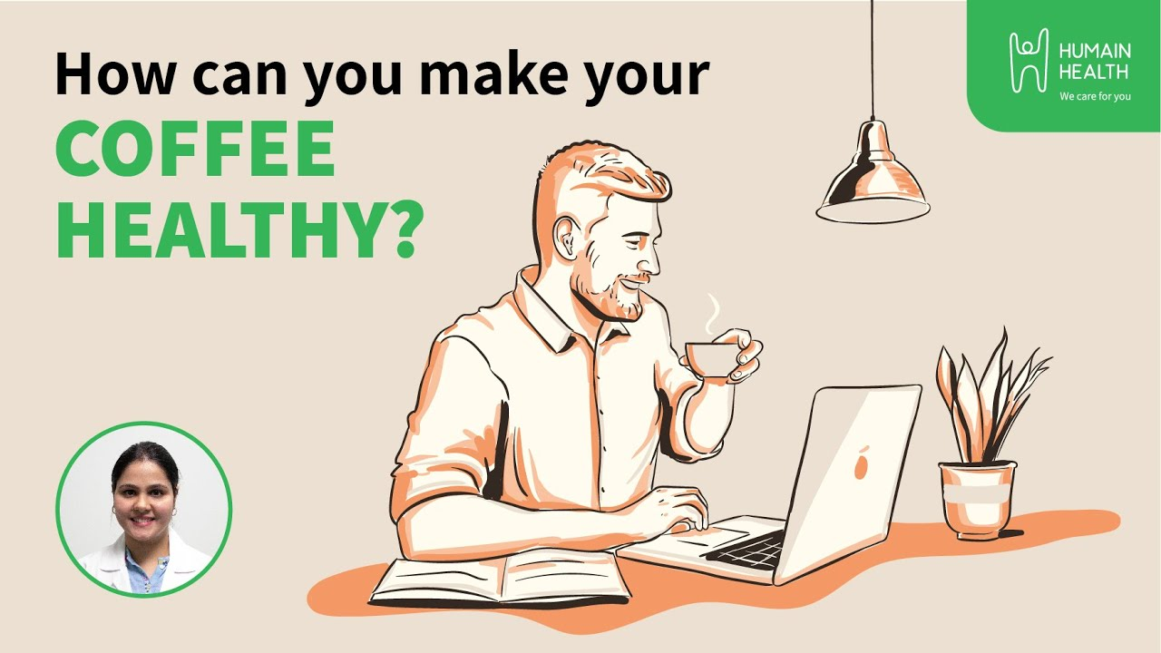 How Can You Make Your Coffee Healthy?