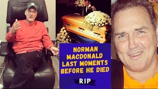 RIP Iconic Comedian Norman Macdonald Last Moments Before He Died