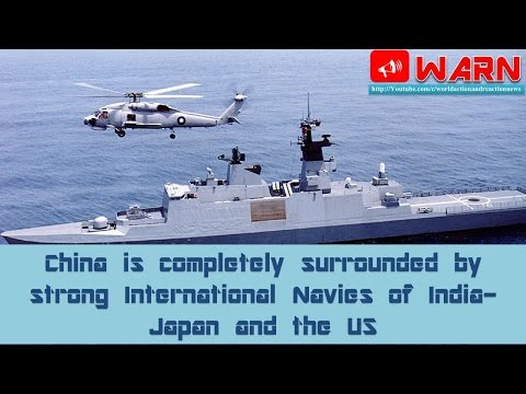 China is completely surrounded by strong International Navies of India-Japan and the US