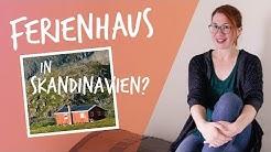 Ferienhäuser in Schweden, Norwegen & Finnland | Tipps & Erfahrungsbericht