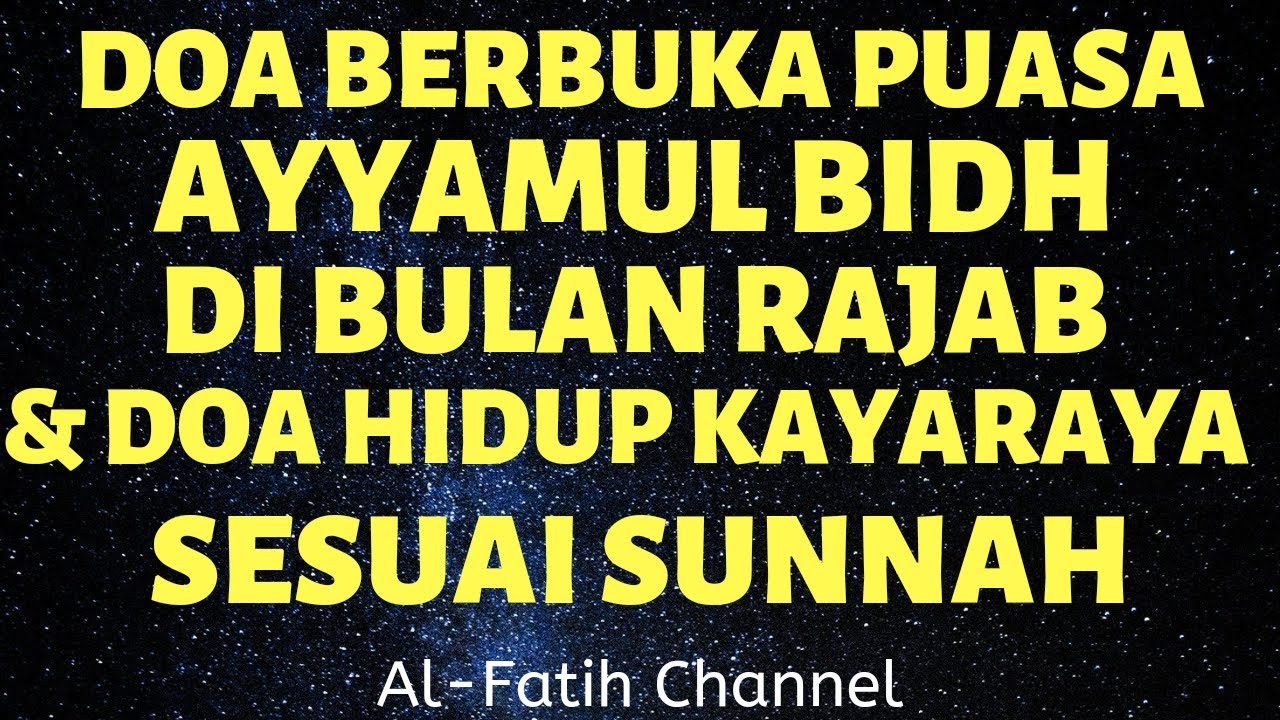 Doa Berbuka Puasa Ayyamul Bidh Di Bulan Rajab Doa Hidup Kaya Raya Sesuai Sunnah Al Fatih Channel Youtube