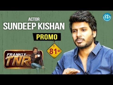 Actor Sundeep Kishan Exclusive Interview - Promo | Frankly With TNR #81 | Talking Movies With iDream