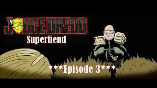 Judge Dredd: Superfiend // Episode 3: Judge Death [BOOTLEG UNIVERSE]
