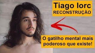Baixar Tiago Iorc Reconstrução O Gatilho mental mais poderoso que existe no marketing digital
