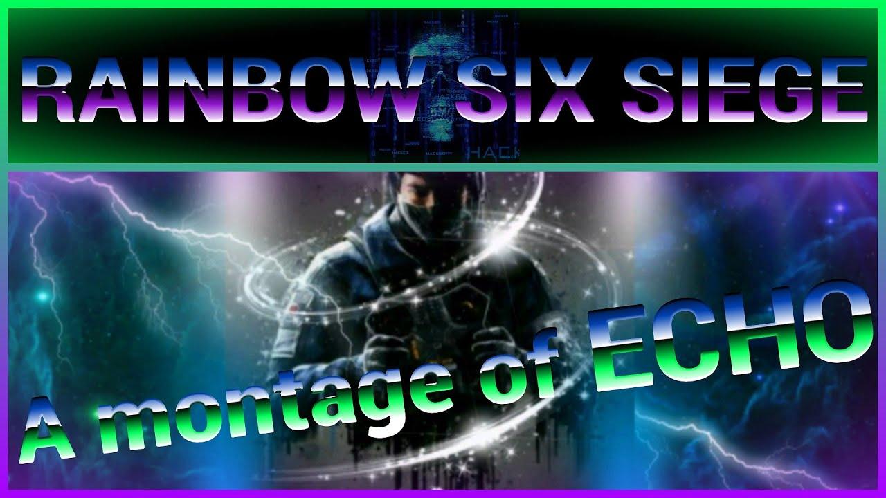 A Montage of ECHO - RAINBOW SIX SIEGE