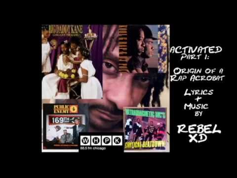 Activated part 1: Origins of a Rap Acrobat