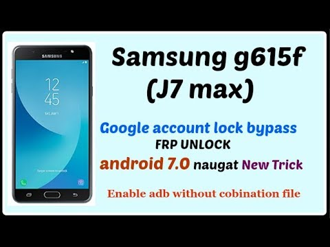 Samsung J7 Max(G615f) frp lock reset done 7 0 ! ENABLE ADB WITHOUT FLASHING  IN NEW SAMSUNG 7 0