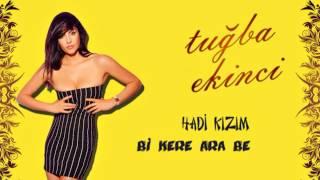 Tuğba Ekinci - Hadi Kızım / 2013 / 320Kbps