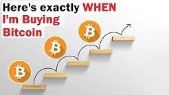 Here's Exactly WHEN I am Buying Bitcoin