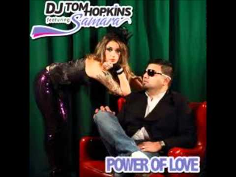 DJ Tom Hopkins feat Samara - Power Of Love ( rádio edit )