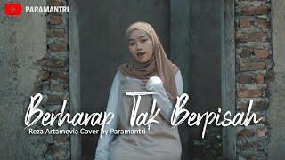 Berharap Tak Berpisah Cover by PARAMANTRI