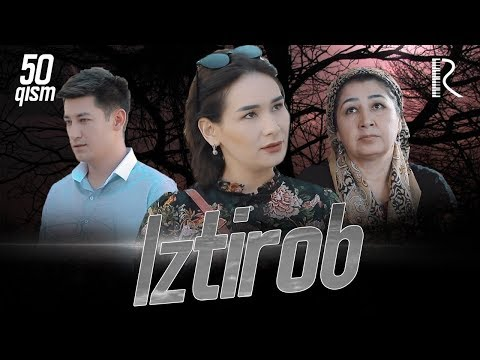 Iztirob (o'zbek serial)   Изтироб (узбек сериал) 50-qism