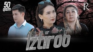 Iztirob (o'zbek serial) | Изтироб (узбек сериал) 50-qism