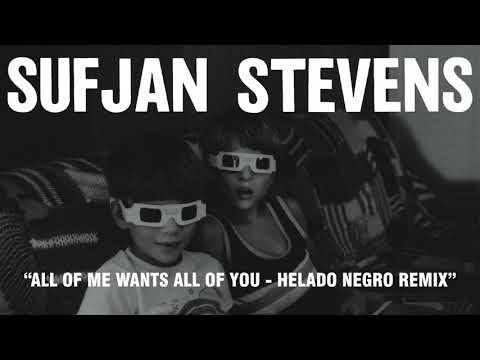 Download Youtube: Sufjan Stevens - All of Me Wants All of You - Helado Negro Remix (Official Audio)