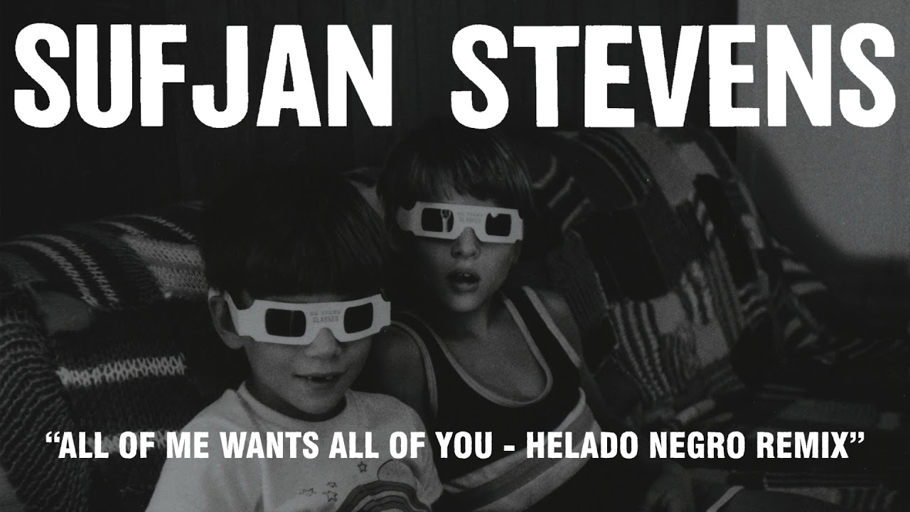 sufjan-stevens-all-of-me-wants-all-of-you-helado-negro-remix-official-audio-asthmatic-kitty-records