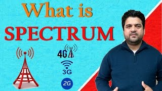What is Spectrum Why spectrum auctioned 2G 3G 4G Spectrum Explained