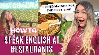Learning English At The Restaurant + I moved out + Tried Matcha for the first time!