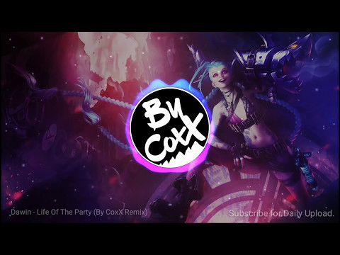 Dawin Life Of The Party By CoxX Remix Bass Boosted