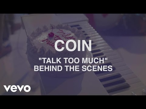 COIN - Talk Too Much - Behind The Scenes