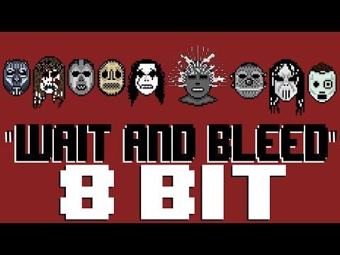 Wait and Bleed [8 Bit Tribute to Slipknot] - 8 Bit Universe