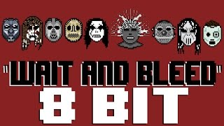 Wait and Bleed 8 Bit Tribute to Slipknot  8 Bit Universe