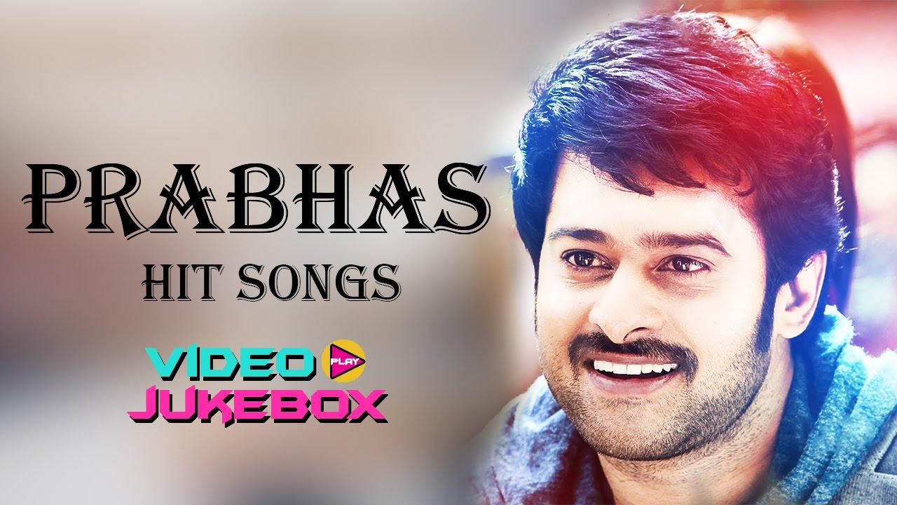 Prabhas New Videos Prabhas Images: Prabhas Latest Telugu Hit Songs