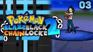 Pokémon Blaze Black 2 Chainlocke w/ Enestor27 Ep 03