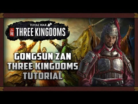 Complete Noob's Guide To Total War: Three Kingdoms (GONGSUN ZAN) Campaign Gameplay