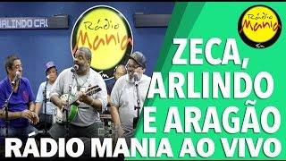 🔴 Radio Mania - Zeca, Arlindo e Aragão - Ogum / Meu Lugar / Tendência