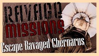 Ravage Missions: Escape Ravaged Chernarus