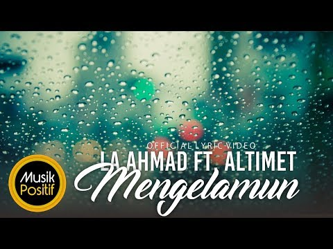 Lah Ahmad feat Altimet - Mengelamun  ( Official Lyric Video)