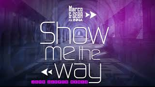Marco & Seba feat. INNA - Show Me the Way John Deeper Remix