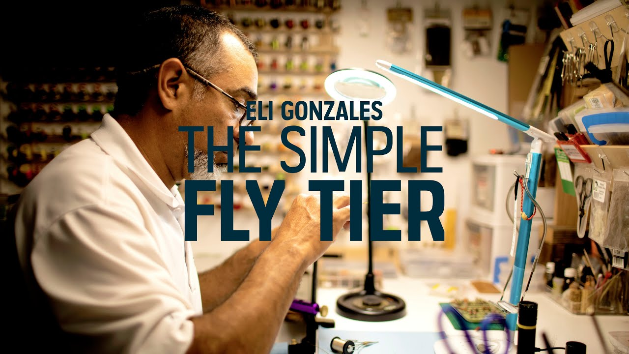 Eli Gonzales - The Simple Fly Tier