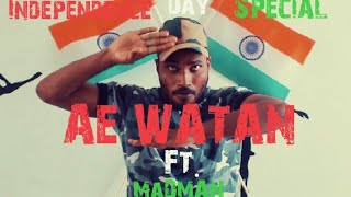 Ae Watan | Raazi | Independence Day Special | Tutting Freestyle | Dance Cover | MaDMAN